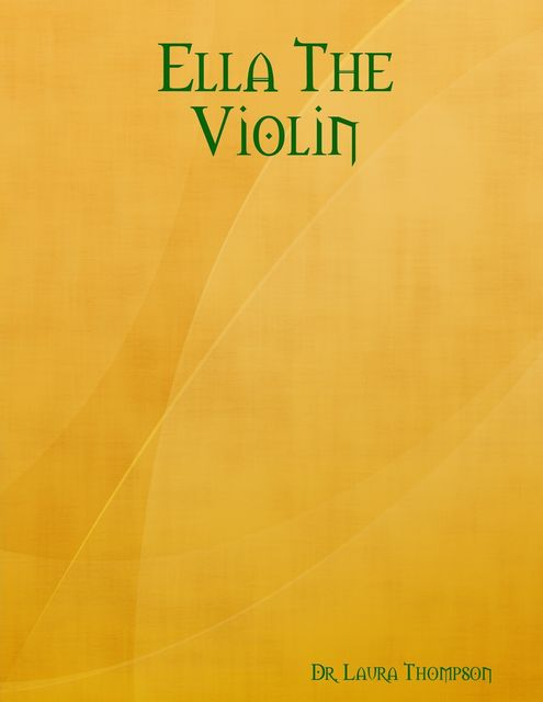 Ella the Violin, Laura Thompson