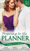 Wedding Party Collection: Proposing To The Planner, Susan Stephens, Teresa Carpenter, Aimee Carson