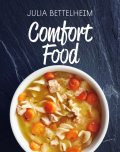 Comfort Food, Julia Bettelheim