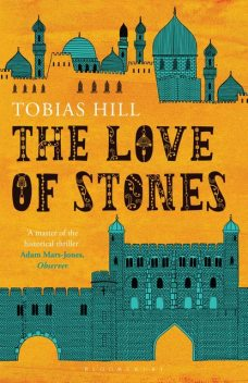 The Love of Stones, Tobias Hill