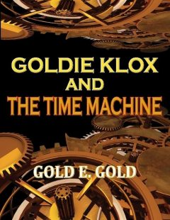 Goldie Klox and the Time Machine, Gold E.Gold
