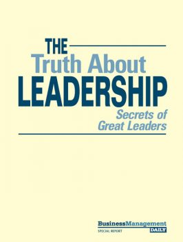 The Truth About Leadership, Business Management Daily