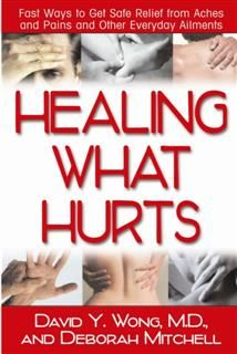 Healing What Hurts, David Wong, Deborah Mitchell