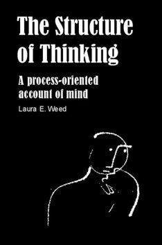 Structure of Thinking, Laura E Wood