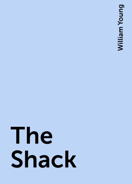 The Shack, William Young