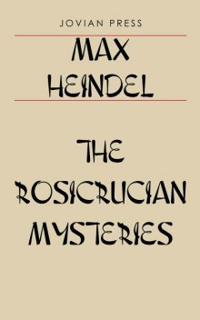 The Rosicrucian Mysteries, Max Heindel