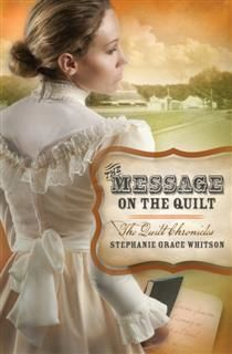 Message on the Quilt, Stephanie Grace Whitson