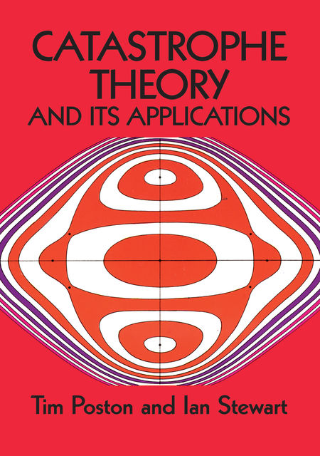 Catastrophe Theory and Its Applications, Ian Stewart, Tim Poston