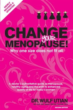 Change Your Menopause, Wulf H Utian