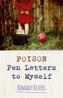 Poison Pen Letters to Myself, Romany Rivers