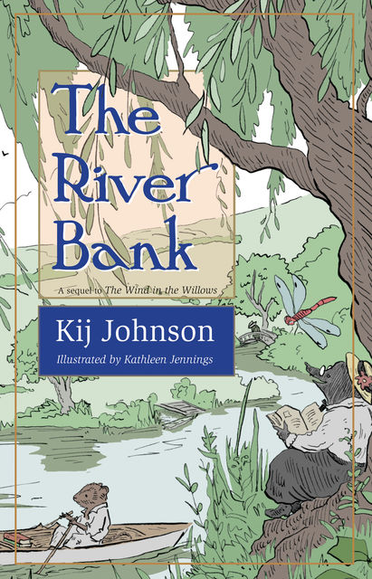 The River Bank, Kij Johnson