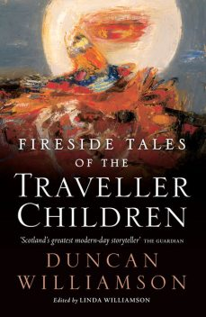 Fireside Tales of the Traveller Children, Duncan Williamson
