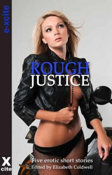 Rough Justice, Landon Dixon, Angela Propps, Tony Haynes, Courtney James, Kate J. Cameron
