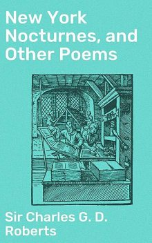 New York Nocturnes, and Other Poems, Charles Roberts