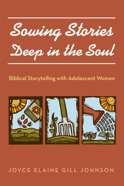 Sowing Stories Deep in the Soul, Joyce Elaine Gill Johnson