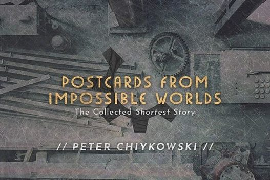 Postcards From Impossible Worlds, Peter Chiykowski
