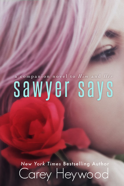 Sawyer Says, Carey Heywood