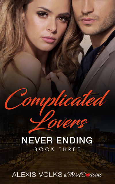 Complicated Lovers – Never Ending (Book 3), Third Cousins