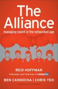 The Alliance: Managing Talent in the Networked Age, Reid Hoffman