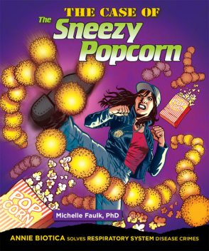 The Case of the Sneezy Popcorn, Michelle Faulk