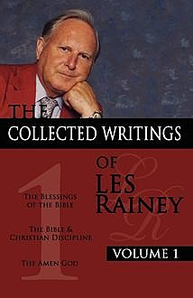 Collected Writings of Les Rainey: Volume 1, The, Les Rainey