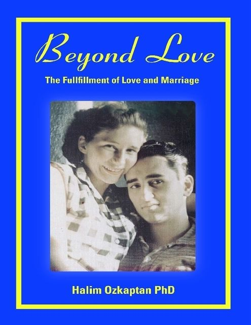 Beyond Love – The Fulfillment of Love and Marriage, Halim Ozkaptan