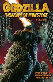 Godzilla: Kingdom of Monsters Volume 1, Eric Powell, Tracy Marsh