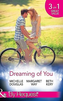 Dreaming Of You, Beth Kery, Margaret Way, Michelle Douglas
