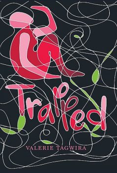Trapped, Valerie Tagwira
