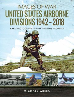 United States Airborne Divisions 1942–2018, Michael Green