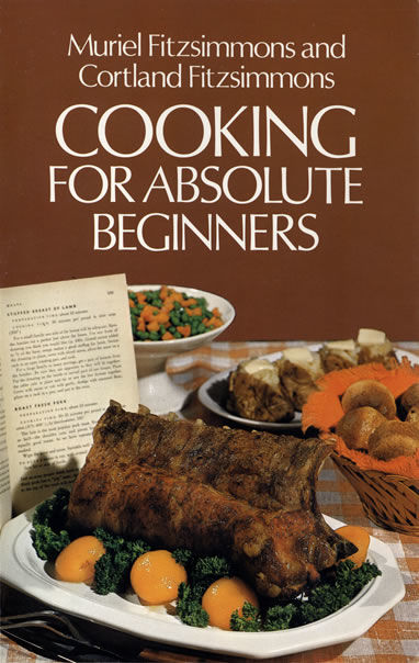 Cooking for Absolute Beginners, Cortland Fitzsimmons, Muriel Fitzsimmons