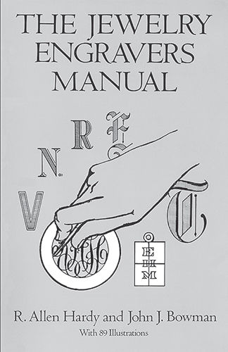 The Jewelry Engravers Manual, John J.Bowman, R.Allen Hardy