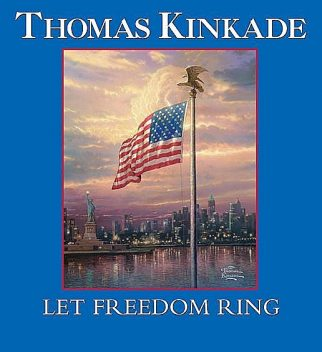 Let Freedom Ring, Thomas Kinkade