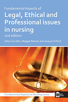 Fundamental Aspects of Legal, Ethical and Professional Issues in Nursing 2nd Edition, Sally Carvalho