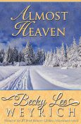 Almost Heaven, Becky Lee Weyrich