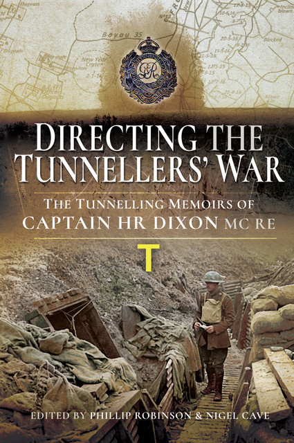 Directing the Tunnellers' War, Nigel Cave, Phillip Robinson