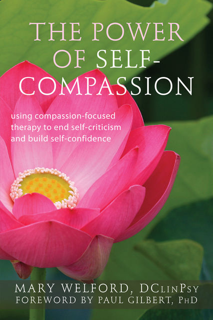 The Power of Self-Compassion, Mary Welford