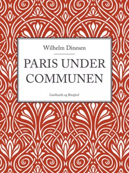 Paris under Communen, Wilhelm Dinesen