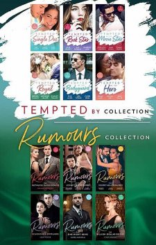 Tempted By…And Rumours Collections, Lisa Childs, Elle James, Dani Collins, Kate Hewitt, Lynne Graham, Vicki Lewis Thompson, Anna DePalo, Jennifer Hayward, Michelle Celmer, Rachel Lee, Cat Schield, Kimberly Lang, Sue MacKay, Scarlet Wilson, Karin Baine, Brenda Harlen, Louisa Heaton, Carol Ma