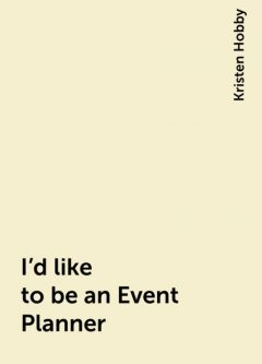 I'd like to be an Event Planner, Kristen Hobby