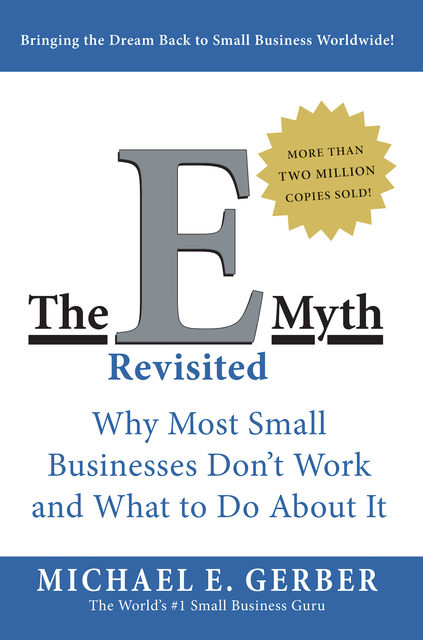 The E-Myth Revisited, Michael E.Gerber
