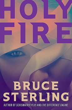 Holy Fire, Bruce Sterling