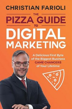 The Pizza Guide to Digital Marketing, Christian Farioli