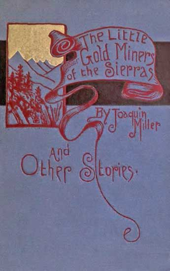 The Little Gold Miners of the Sierras and Other Stories, Various