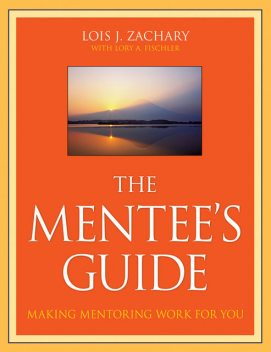 The Mentee's Guide, Lois J.Zachary, Lory A.Fischler