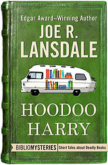 Hoodoo Harry, Joe R.Lansdale