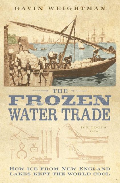The Frozen Water Trade (Text Only), Gavin Weightman