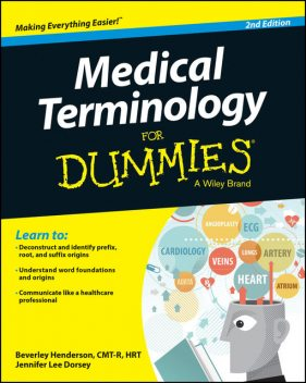 Medical Terminology For Dummies, Beverley Henderson, CMT, Jennifer Dorsey, Dorsey
