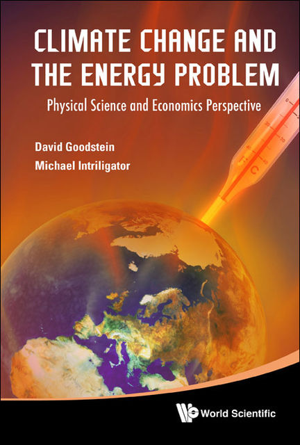 Climate Change and the Energy Problem, David Goodstein, Michael Intriligator