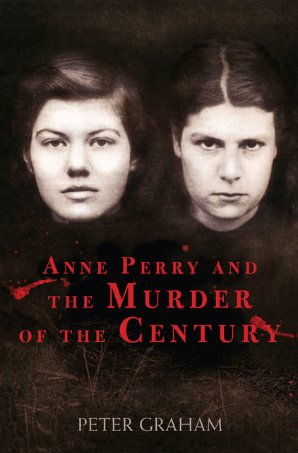 Anne Perry and the Murder of the Century, Peter Graham
